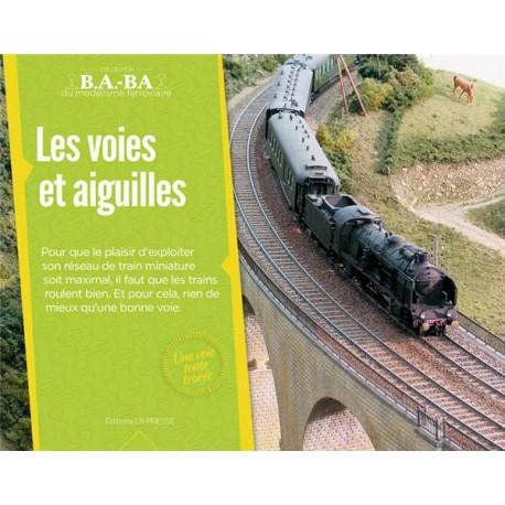 Les voies et aiguillages B.A-BA Loco Revue Tome 6 - Maketis