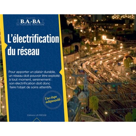 L'électrification du réseau B.A-BA Loco Revue Tome 7 - Maketis