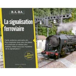 La signalisation ferroviaire B.A-BA Loco Revue Tome 8 - Maketis