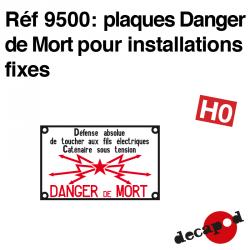 Plaques Danger de Mort pour installations fixes HO Decapod 9500